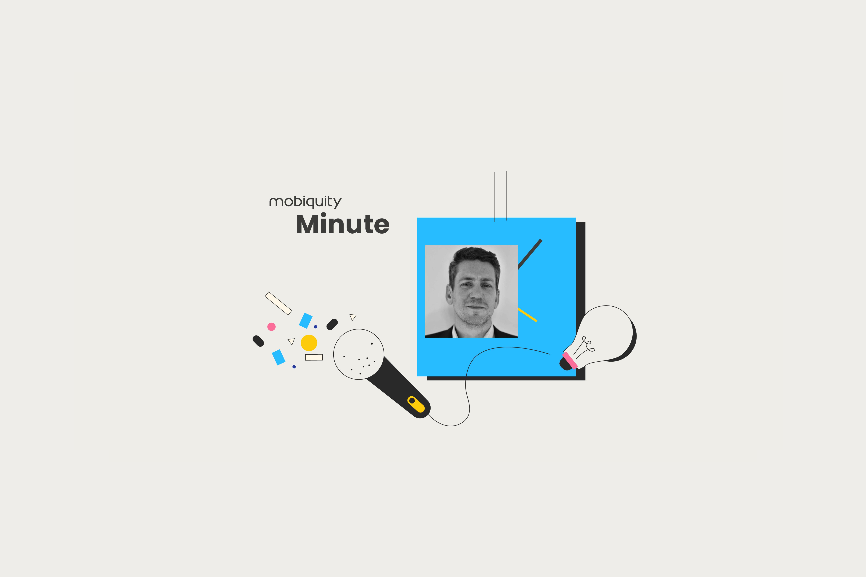 Mobiquity Minute- Matt